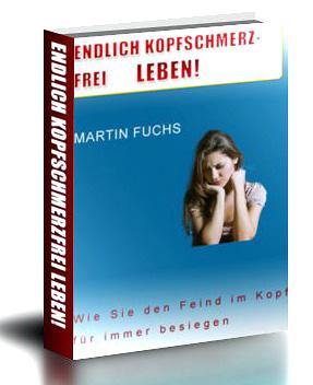 Martin Fuchs: Endlich kopfschmerzfrei leben!